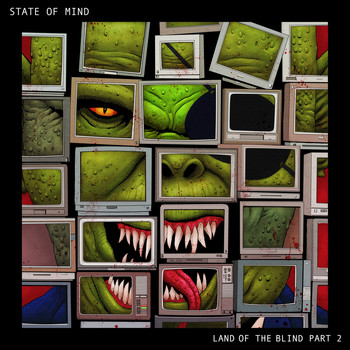 State Of Mind - Land of the Blind Part 2