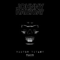 Johnny Hallyday - Rester vivant Tour (Live 2016) (Deluxe Version)