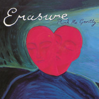 Erasure - Rock Me Gently