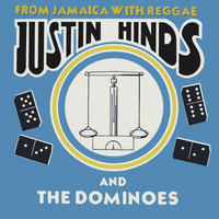 Justin Hinds & The Dominoes - From Jamaica With Reggae