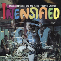 Desmond Dekker & The Aces - Intensified