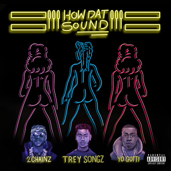 Trey Songz - How Dat Sound (feat. 2 Chainz & Yo Gotti) (Explicit)