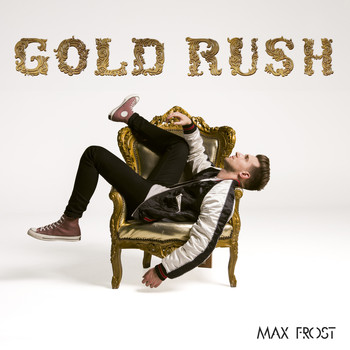 Max Frost - Gold Rush (Explicit)