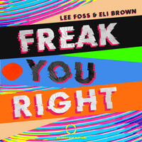 Lee Foss & Eli Brown - Freak You Right