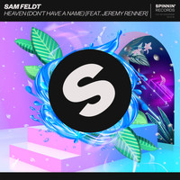 Sam Feldt - Heaven (Don't Have A Name) [feat. Jeremy Renner]