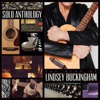 Lindsey Buckingham - Solo Anthology: The Best Of Lindsey Buckingham (Remastered)