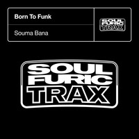 Born To Funk - Souma Bana