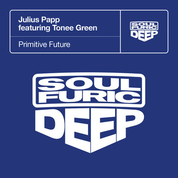 Julius Papp - Primitive Future (feat. Tonee Green)