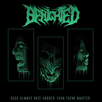 Benighted - Dogs Always Bite Harder Than Their Master (Explicit)