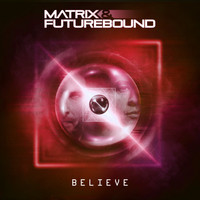 Matrix & Futurebound - Believe (Club Master)