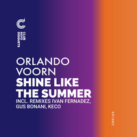 Orlando Voorn - Shine Like The Summer (Argentina Remixes)