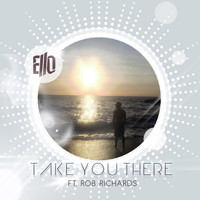 Ello - Take you There
