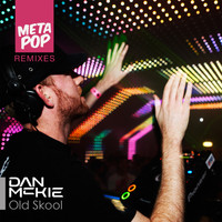 Dan McKie - Old Skool: Metapop Remixes (djrtnyc Remix)