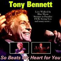 Tony Bennett - So Beats My Heart for You