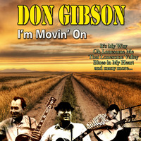 Don Gibson - I'm Movin' On (Explicit)