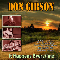 Don Gibson - It Happens Everytime