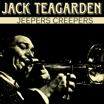 Jack Teagarden - Jeepers Creepers