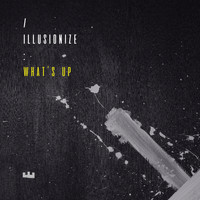 Illusionize - What's UP (Pt. 4)