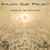 Galaxy Dust Project - World Of Ethnic
