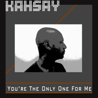 Kahsay - You're the Only One for Me