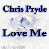 Chris Pryde - Love Me