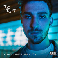 Two Feet - A 20 Something Fuck (Explicit)