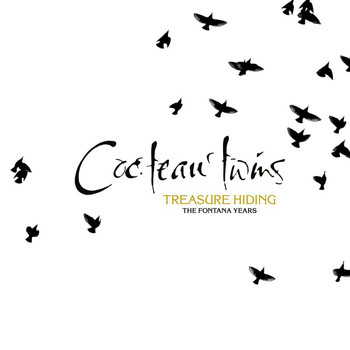 Cocteau Twins - Treasure Hiding: The Fontana Years