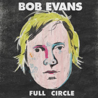 Bob Evans - Full Circle (Best Of) (Explicit)
