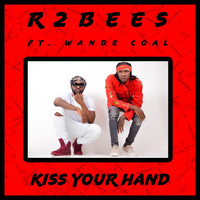 R2Bees - Kiss Your Hand