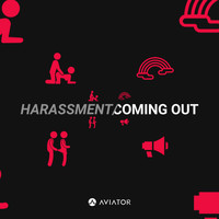 Aviator - Harassment / Coming Out