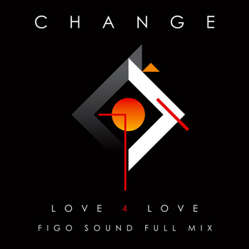 Change - Love 4 Love (Figo Sound Full Mix)