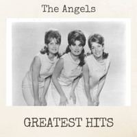 The Angels - Greatest Hits