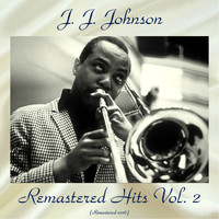 J. J. Johnson - Remastered Hits Vol, 2 (All Tracks Remastered)