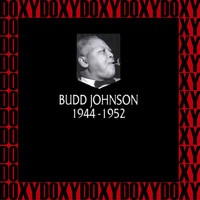 Budd Johnson - In Chronology - 1944-1952 (Hd Remastered Edition, Doxy Collection)