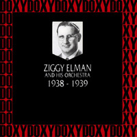 Ziggy Elman - In Chronology - 1938-1939 (Hd Remastered Edition, Doxy Collection)