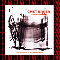 Chet Baker Ensemble - Chet Baker Ensemble (Hd Remastered Edition, Doxy Collection)