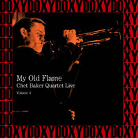 Chet Baker Quartet - Live Volume 3 - My Old Flame (Hd Remastered Edition, Doxy Collection)