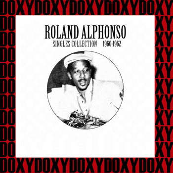 Roland Alphonso - Singles Collection 1960-1962 (Hd Remastered Edition, Doxy Collection)