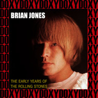 Brian Jones - The Early Years Of The Rolling Stones (Hd Remastered Edition, Doxy Collection)