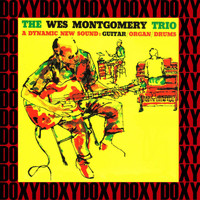 The Wes Montgomery Trio - A Dynamic New Sound (Hd Remastered Edition, Doxy Collection)