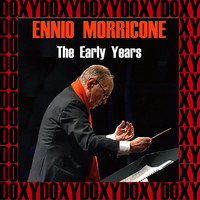 Ennio Morricone - The Early Years (Hd Remastered Edition, Doxy Collection)