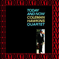 Coleman Hawkins Quartet - Today and Now (Hd Remastered Edition, Doxy Collection)