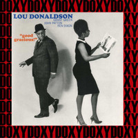 Lou Donaldson - Good Gracious! (Hd Remastered Edition, Doxy Collection)