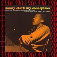 Sonny Clark - My Conception (Bonus Track Version) (Hd Remastered Edition, Doxy Collection)