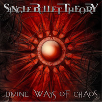 Single Bullet Theory - Divine Ways of Chaos (Explicit)