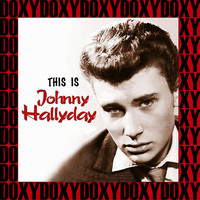 Johnny Halliday - This Is Johnny Halliday (Hd Remastered Edition, Doxy Collection)