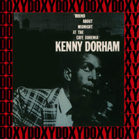 Kenny Dorham - Round About Midnight At The Cafe Bohemia (Hd Remastered Edition, Doxy Collection)