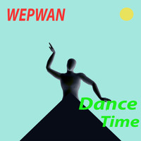 WEPWAN - Dance Time