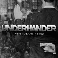 UNDERHANDER - Step into the Ring