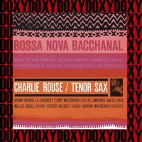 Charlie Rouse - Bossa Nova Bacchanal (Hd Remastered Edition, Doxy Collection)